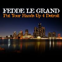 Put Your Hands Up For Detroit av Fedde Le Grand