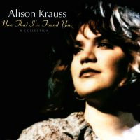When You Say Nothing At All av Alison Krauss