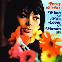 When A Man Loves A Woman av Percy Sledge