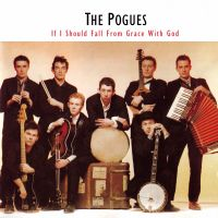 If I Should Fall From Grace With God av The Pogues