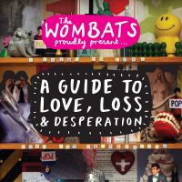 The wombats proudly present a guide to love loss  desperatio 58b9b9863a06a